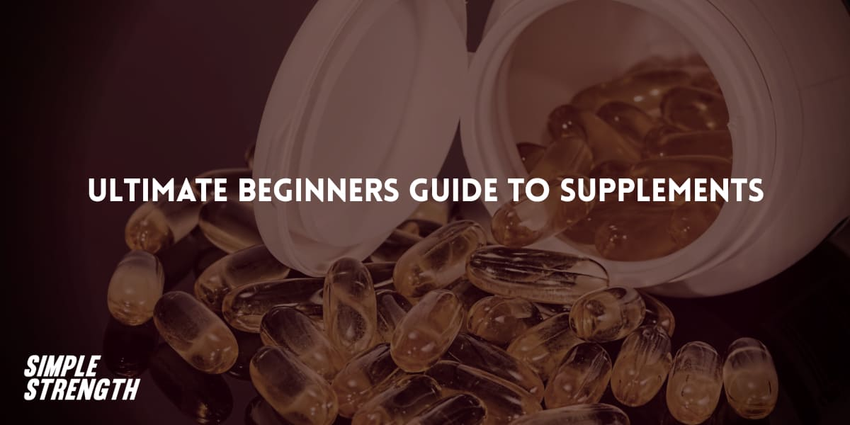 Ultimate Beginners Guide to Supplements