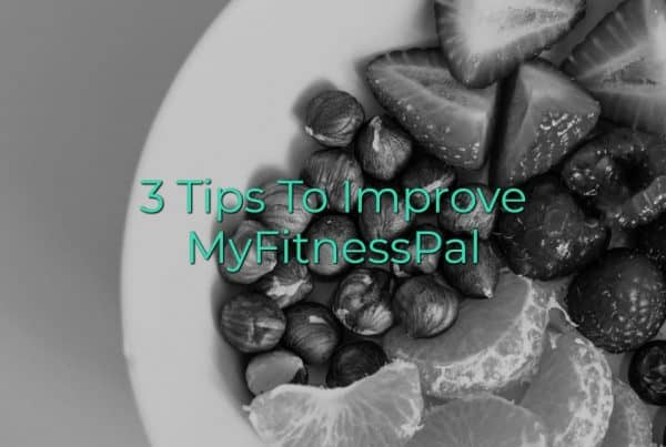 3 Tips to Improve MyFitnessPal
